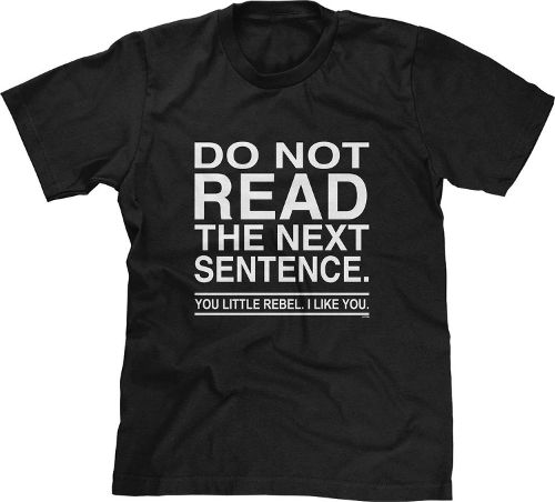 Image for Do Not Read The Next Sentence You Rebel T-Shirt